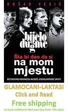 BIJELO DUGME - STA BI DAO DA SI NA MOM MJESTU knjiga 2014 Goran Bregovic