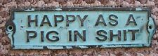 Vintage Old Style CAST IRON METAL Plaque Sign HAPPY AS A PIG IN SH*T Antique Lk