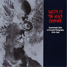 GHOSTS OF THE BLACK CHAMBER EXPERIMENTAL DADA & SURREALIST PHOTOGRAPHIC ART BOOK