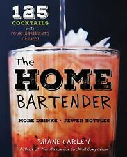 The Basic Bar : Over 125 Recipes for the Speedy Mixologist by Shane M. Carley...