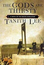 The Gods Are Thirsty: A Novel of the French Revolution by Tanith Lee ex-library