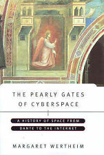 The Pearly Gates of Cyberspace: A History of Space from Dante to the Internet, B