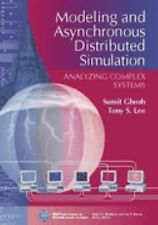 Modeling and Asynchronous Distributed Simulation: Analyzing Complex Systems by