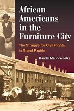 African Americans in the Furniture City: The Struggle for Civil Rights-ExLibrary
