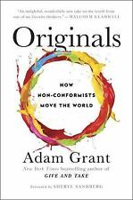 Originals : How Non-Conformists Move the World by Adam Grant (2016, Hardcover)