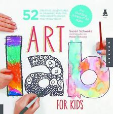 Art Lab for Kids: 52 Creative Adventures in Drawing, Painting, Printmaking, Pap