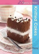 Knitted Cakes (Twenty to Make) by Penny, Susan
