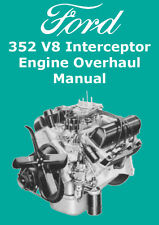 FORD 352 V8 INTERCEPTOR ENGINE OVERHAUL MANUAL