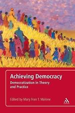 Achieving Democracy : Democratization in Theory and Practice (2011, Paperback)