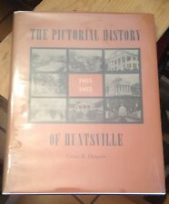 The PICTORIAL HISTORY of HUNTSVILLE 1805-1865 Haagen 1963 Signed First ALABAMA
