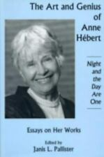 The Art and Genius of Anne Hebert: Essays on Her Works, Ight and the Day Are One
