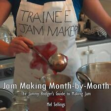 Jam Making Month by Month: The Jammy Bodger's Guide to Making Jam by Sellings,