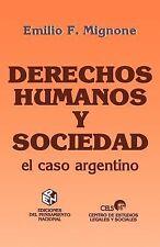 Derechos Humanos y Sociedad : El Caso Argentino by Emilio Fermin Mignone...