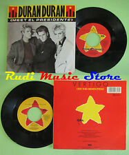 LP 45 7'' DURAN DURAN Meet el presidente Vertigo 1987 italy EMI no cd mc dvd