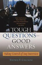 Tough Questions -- Good Answers: Taking Control of Any Interviw (Capital Ideas f