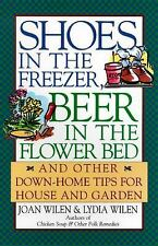 Shoes in the Freezer, Beer in the Flower Bed: And Other Down-Home Tips for Hous