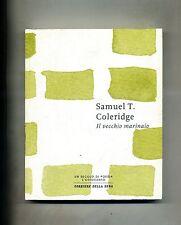 Samuel T. Coleridge # IL VECCHIO MARINAIO # Corriere della Sera 2012