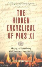 The Hidden Encyclical of Pius XI by Georges Passelecq and Bernard Suchecky...