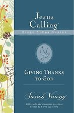 Jesus Calling Bible Studies: Giving Thanks to God by Sarah Young (2017,...