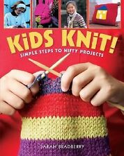 Kids Knit! : Simple Steps to Nifty Projects by Sarah Bradberry (2006, Paperback)