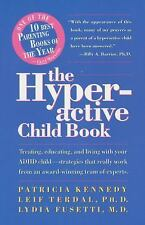 The Hyperactive Child Book: Treating, Educating & Living With An Adhd Child - St