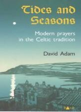 Tides and Seasons: Modern Prayers in the Celtic Tradition By David Adam