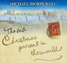 The Best Christmas Present in the World by Michael Morpurgo (2004, Hardcover)