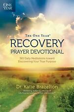 The One Year Recovery Prayer Devotional : 365 Daily Meditations Toward...