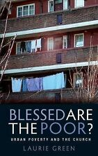 Blessed Are the Poor? : Urban Poverty and the Church by Laurie Green (2015,...