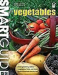 Smart Guide: Vegetables: The Easy Way to Grow Food Successfully (Smart Guide (Cr