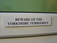 Yorkshire TERRIERIST Door / Gate Funny Dog Sign