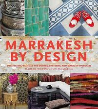 Marrakesh by Design by Montague, Maryam
