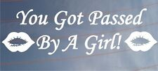 YOU GOT PASSED BY A GIRL Funny Girly Car/Van/Bumper/Window Vinyl Sticker/Decal