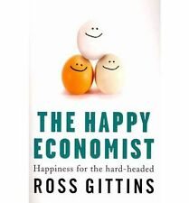 IN SYDNEY NEW The Happy Economist: Happiness for the Hard-headed by Ross Gittins
