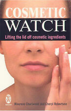 COSMETIC WATCH: Lifting the Lid Off Cosmetic Ingredients : WH1-R1C PB : NEW BOOK