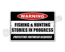 """*Aluminum* Fishing & Hunting Stories In Progress  8"""" x 12"""" Metal Novelty Sign NS"""