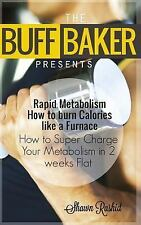 Rapid Metabolism How to Burn Calories Like a Furnace : How to Super Charge...