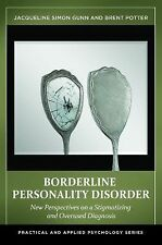 Borderline Personality Disorder : New Perspectives on a Stigmatizing and...