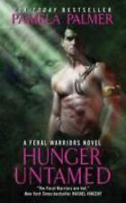 Feral Warriors: Hunger Untamed 5 by Pamela Palmer (2011, Paperback)