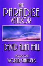 The Paradise Vendor - Book One : World Changers by David Hall (2013, Paperback)