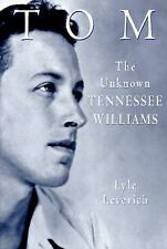 Tom: The Unknown Tennessee Williams (Lyle Leverich)