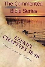 Ezekiel Chapters 38-48 : Son of Man, Prophesy to the WInd by Jerome Goodwin...