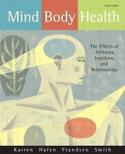 Mind/Body Health: The Effects of Attitudes, Emotions, and Relationships (4th Edi