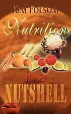 Nutrition in a Nutshell by Kim Folsom (2000, Paperback)