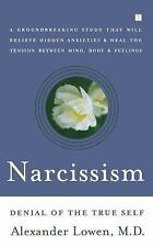 Narcissism : Denial of the True Self by Alexander Lowen (2004, Paperback)