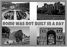 ROME WAS NOT BUILT IN A DAY - SOUVENIR NOVELTY FRIDGE MAGNET - BRAND NEW - GIFT