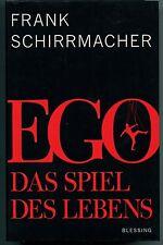 Frank Schirrmacher - Ego Das Spiel des Lebens