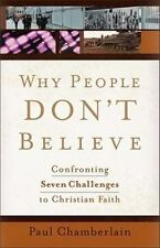 Why People Don't Believe: Confronting Seven Challenges to Christian Faith