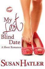 My Last Blind Date by Susan Hatler (2012, Paperback)