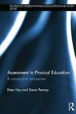 Assessment in Physical Education : A Sociocultural Perspective by Peter Hay...